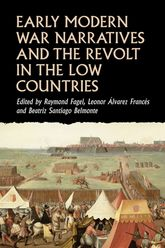 Early modern war narratives and the Revolt in the Low Countries - Manchester Scholarship Online