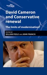 David Cameron and Conservative RenewalThe Limits of Modernisation?