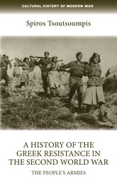 A History of the Greek Resistance in the Second World WarThe People's Armies