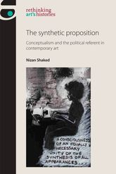 The Synthetic PropositionConceptualism and the Political Referent in Contemporary Art