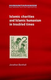 Islamic Charities and Islamic Humanism in Troubled Times - Manchester Scholarship Online