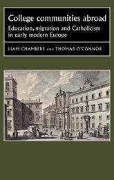 College Communities AbroadEducation, Migration and Catholicism in Early Modern Europe
