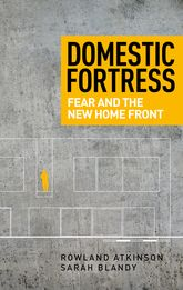 Domestic Fortress – Fear and the New Home Front - Manchester Scholarship Online